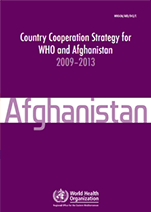 Country Cooperation Strategy for WHO and Afghanistan - 2009-2013