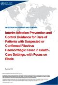 Interim_infection_prevention_and_control_guidance_for_care_of_patients_with_suspected_or_confirmed_filovirus_haemorrhagic_fever_in_health_care_settings_with_focus_on_Ebola