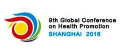 Ninth Global Conference on Health Promotion, Shanghai 2016