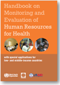 Thumbnail of Handbook on monitoring and evaluation of human resources for health