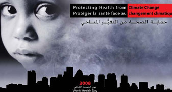 World Health Day 2008: Protecting health from climate change