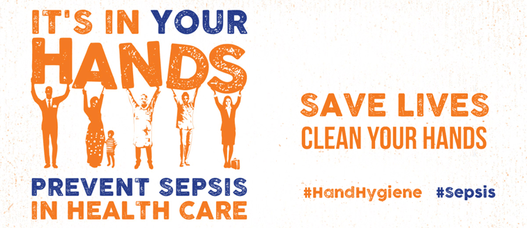 World Hand Hygiene Day 2018: It's in your hands – prevent sepsis in health care