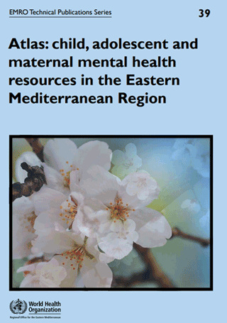 Atlas: child, adolescent and maternal mental health resources in the Eastern Mediterranean