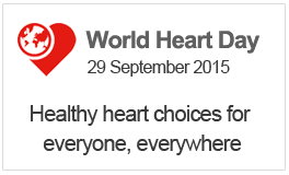 World Health Day 2015:Healthy heart choices for everyone, everywhere