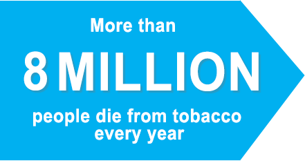 More than 8 million people die from tobacco  every year